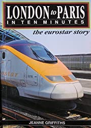 London to Paris in Ten Minutes: The Eurostar Story