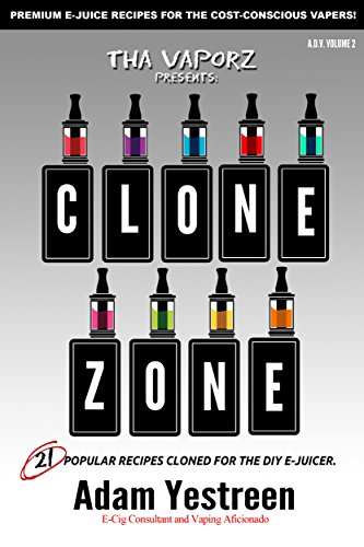 E-Juice Recipes: Clone Zone - 21 Popular E-Liquid Clone Recipes For Your Electronic Cigarette, E-Hookah G-Pen (All Day Vape Book 2) (English Edition)