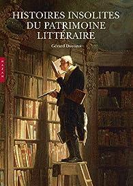 Histoires insolites du patrimoine littéraire par Gérard Durozoi