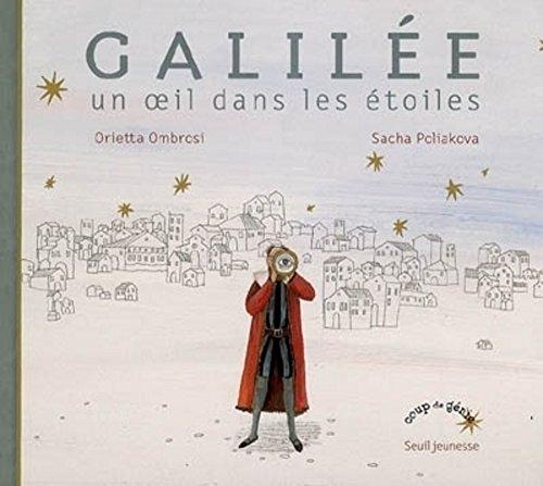 Galilée : Un oeil dans les étoiles