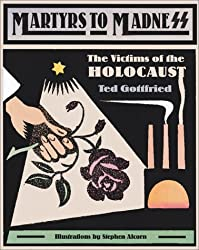 Martyrs To Madness (Holocaust (Twenty-First Century)) by Ted Gottfried (2000-10-01)