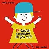 100 raisons de prendre la vie du bon côté !