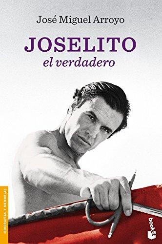 Joselito: el verdadero (Divulgación. Biografías y memorias) por Joselito
