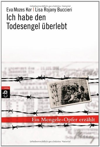 Ich habe den Todesengel überlebt: Ein Mengele-Opfer erzählt (12 überlebte Ich)