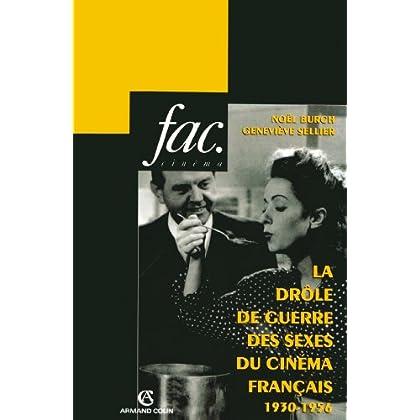 La drôle de guerre des sexes du cinéma français : 1930-1956 (Hors Collection)