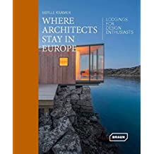 Where Architects Stay in Europe – Lodgings for Design Enthusiasts