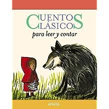 Cuentos clásicos para leer y contar (Primeros Lectores (1-5 Años) - Cuentos Clásicos Para Leer Y Contar)