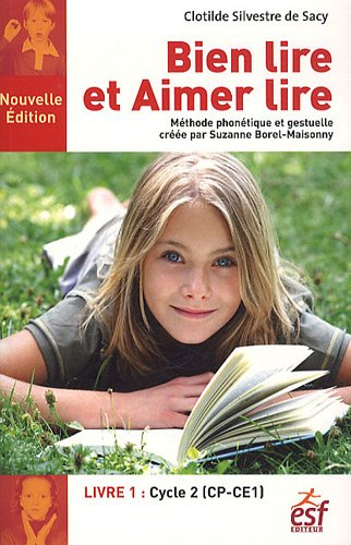 Bien lire et aimer lire : Méthode phonétique et gestuelle créée par Suzanne Borel-Maisonny, livre 1, cycle 2 (CP-CE1)