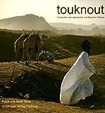 touknout. Faszination der algerischen und libyschen Sahara -
