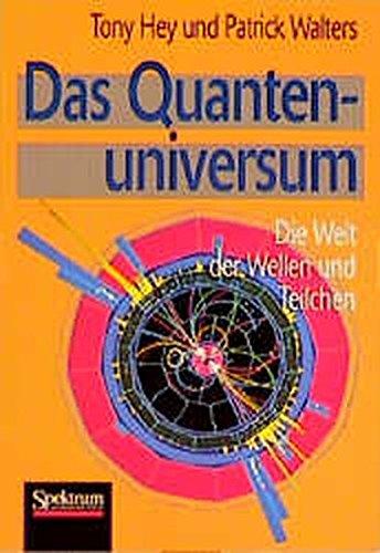Das Quantenuniversum: Die Welt der Wellen und Teilchen
