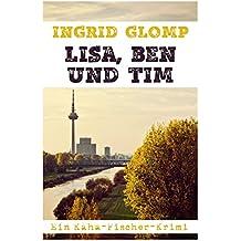 Lisa, Ben und Tim: Ein Kaha-Fischer-Krimi (Kaha-Fischer-Krimis 2)