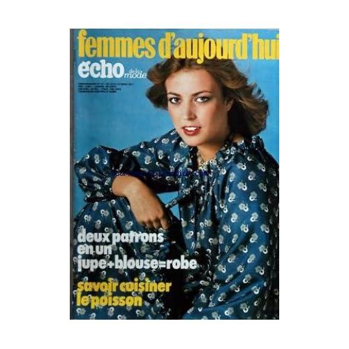 FEMMES D'AUJOURD'HUI ECHO DE LA MODE [No 12] du 16/03/1977 - deux patrons en un - jupe + blouse = robe savoir cuisiner le poisson