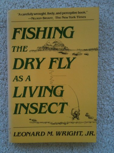 fishing-the-dry-fly-as-a-living-insect-thinking-mans-guide-to-trout-angling