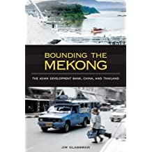 Bounding the Mekong: The Asian Development Bank, China, and Thailand