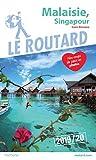 Guide du Routard Malaisie, Singapour 2019/20: (Sans Bornéo)