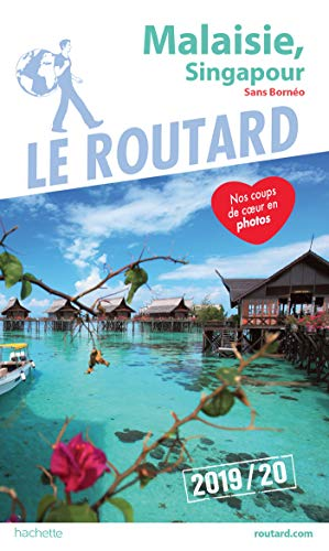 Guide du Routard Malaisie, Singapour 2019/20: (Sans Bornéo) (Le Routard) por Collectif
