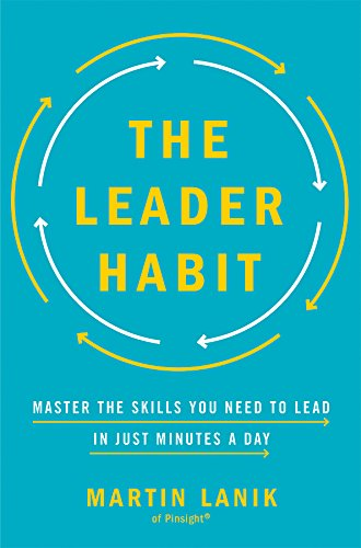 The Leader Habit: Master the Skills You Need to Lead--in Just Minutes a Day (English Edition)