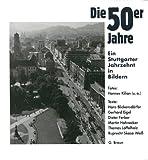 Die 50er Jahre: Ein Stuttgarter Jahrzehnt in Bildern