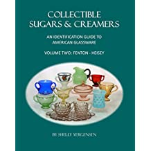 Collectible Sugars & Creamers: An Identification Guide to American Glassware, Volume Two: Fenton - Heisey (Volume 2) (English Edition)