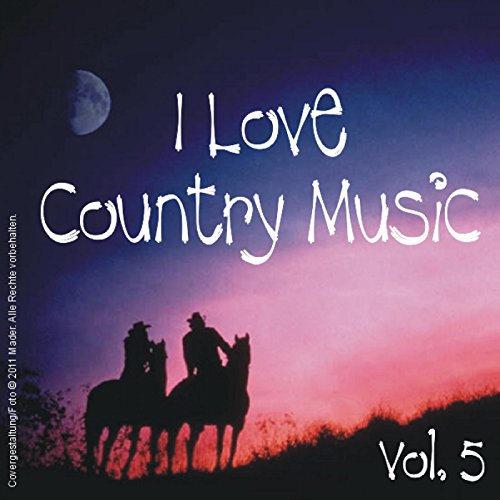 I Love Country Music - Vol. 5