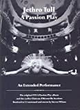A Passion Play (An Extended Performance)