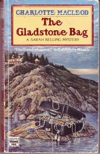 The Gladstone Bag: A Sarah Kelling Mystery (Sarah Kelling and Max Bittersohn Mysteries) by Charlotte MacLeod (1991-02-01)