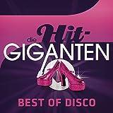 Die Hit Giganten - Best Of Disco [Clean]
