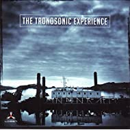 The Tronosonic Experience