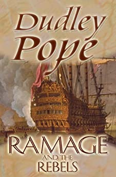 Ramage & The Rebels (The Lord Ramage Novels Book 9) by [Pope, Dudley]