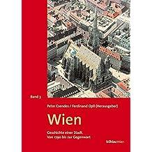 Wien, Geschichte einer Stadt, 3 Bde., Bd.3, Von 1790 bis zur Gegenwart