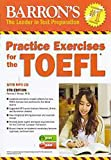 Practice Exercises for the TOEFL with 6 Audio-CDs (Barron's Practice Exercises for the TOEFL)