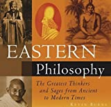 Eastern Philosophy - The Greatest Thinkers and Sages From Ancient to Modern Times by Kevin Burns (2006-05-03)