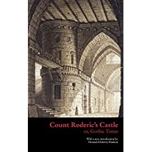 Count Roderic's Castle; or, Gothic Times (Gothic Classics Book 0) (English Edition)