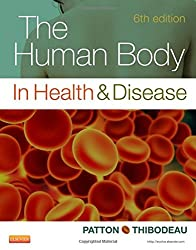 The Human Body in Health & Disease - Softcover, 6e