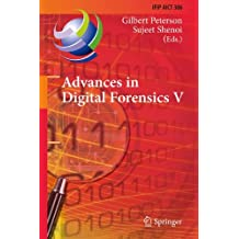 Advances in Digital Forensics V: Fifth I.F.I.P. W.G. 11.9 International Conference on Digital Forensics, Orlando, Florida, U.S.A., January 26-28, 2009, Revised Selected Papers