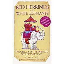 Red Herrings and White Elephants by Jack, Albert (2007)