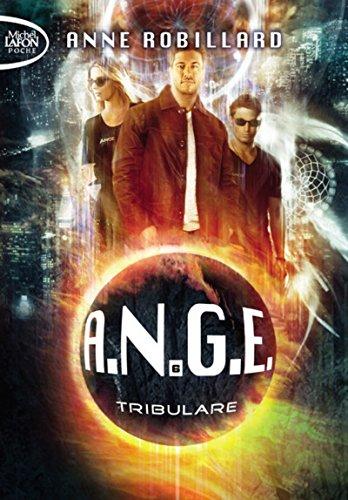 A.N.G.E. - tome 6 Tribulare (6) par Anne Robillard