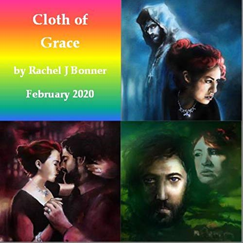 Cloth of Grace: A love story that blends together paranormal and mystery, fantasy, faith and romance (Choices and Consequences Book 4)