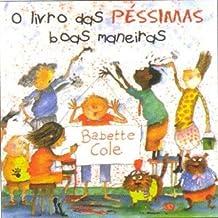 O Livro Das Pessimas Boas Maneiras (Em Portuguese do Brasil)