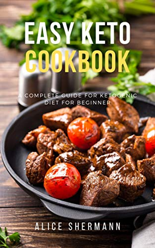 Easy Keto Cookbook: Easy-to-follow Ketogenic Diet Recipes for Beginners, Simply Keto Recipe with Cooking Tips and Nutrient Fact, Keto Bible Guidebook (Easy-to-follow recipes 1) (English Edition)