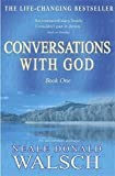 Conversations with God 1. An uncommon dialogue.: An Uncommon Dialogue: Bk. 1: An Uncommon Dialogue: Bk. 1 (Roman)