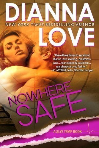 Nowhere Safe (Slye Temp) (Volume 2) by Dianna Love (2013-02-21)