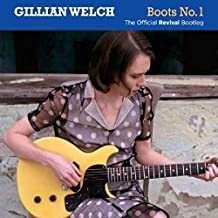 Gillian Welch - Boots No.1: The..