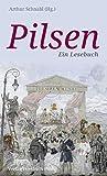 Pilsen: Ein Lesebuch -