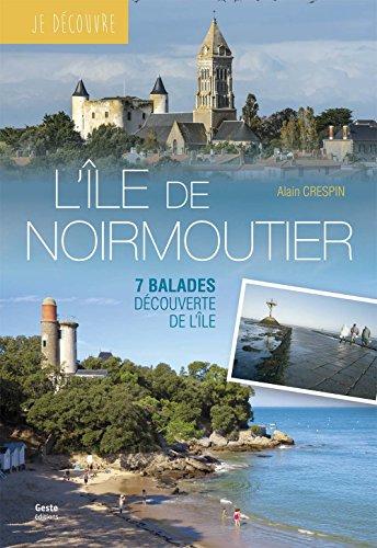 Je Découvre l'Ile de Noirmoutier