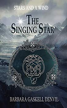 The Singing Star (Stars And A Wind Book 3) by [Gaskell Denvil, Barbara]