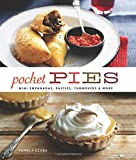 Pocket Pies: Mini Empanadas, Pasties, Turnovers & More by Pamela Clark (2014-10-07)