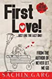 First Love!...Just Like the Last One!
