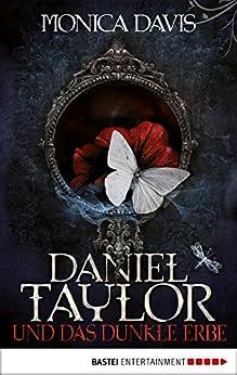 Daniel Taylor und das dunkle Erbe von [Davis, Monica]