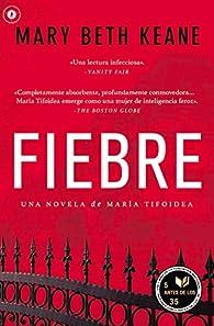 Fiebre: Una Novela de María Tifoidea par  Mary Beth Keane
